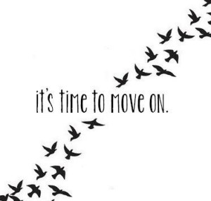 It's time to move on...