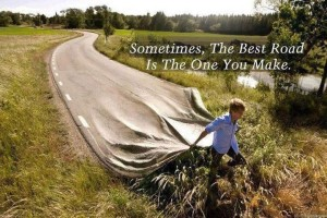 The Best Road is The One you Make!